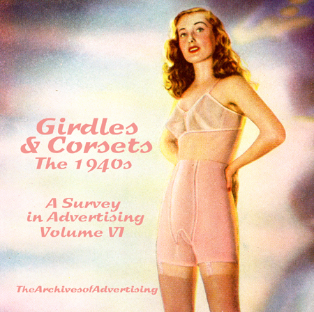 Girdle & Corset ad CD Volume Six 6 The 1940s 100 different ads!