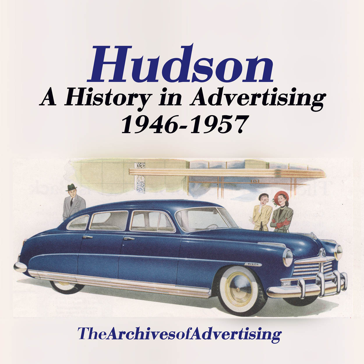 1946 1947 1948 1949 1950 1951 1952 1953 1954-1957 Hudson ad CD-ROM: 130+ ads!