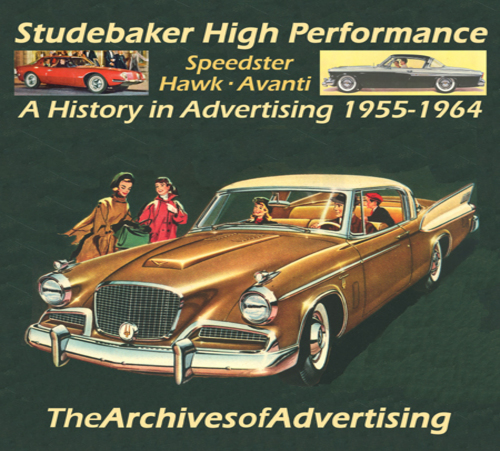 Studebaker Speedster Hawk & Avanti ad CD 120+ ads! With Packard Hawk