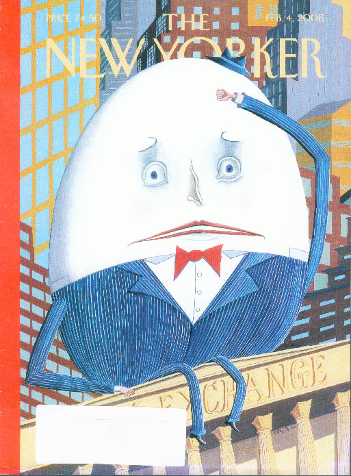 New Yorker cover Osborn Humpty Dumpty atop NY Stock Exchange 2/4 2008