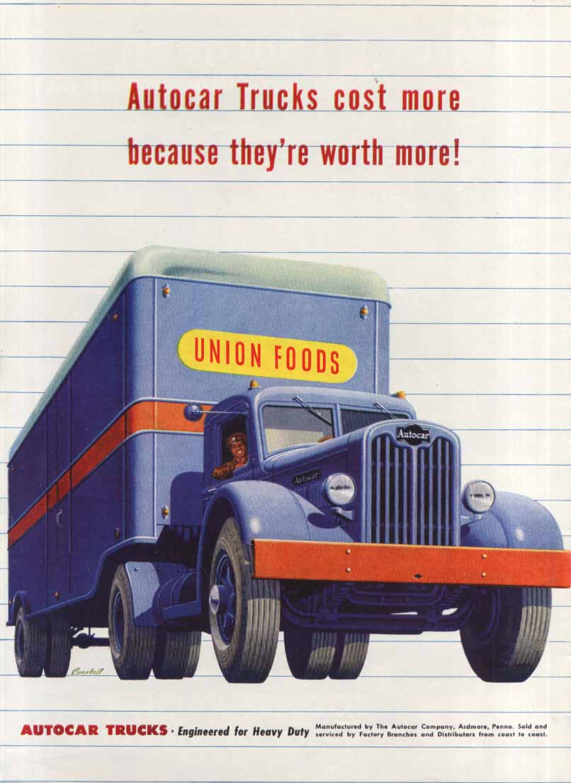 Cost more worth more Autocar Union Foods truck ad 1947