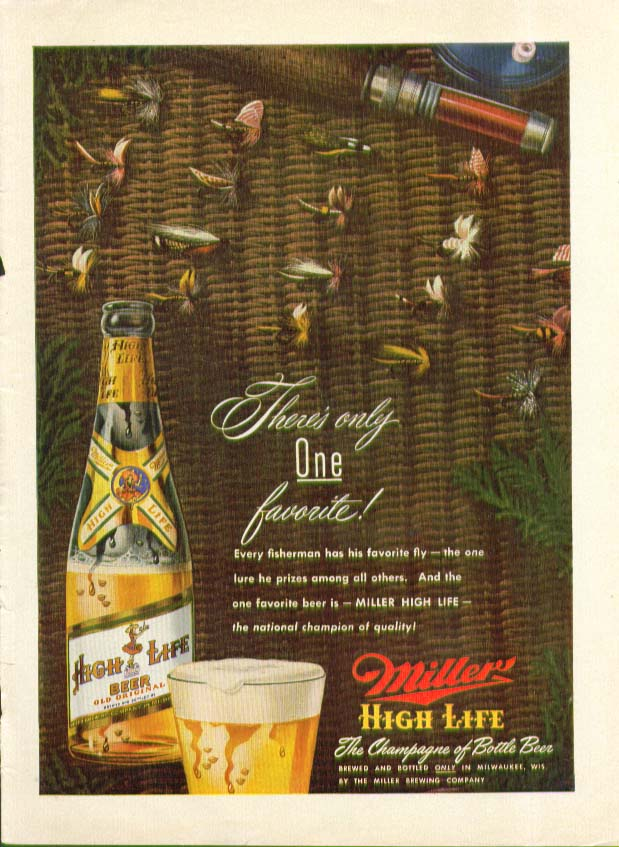 Every fisherman has his favorite fly Miller High Life Beer ad 1950