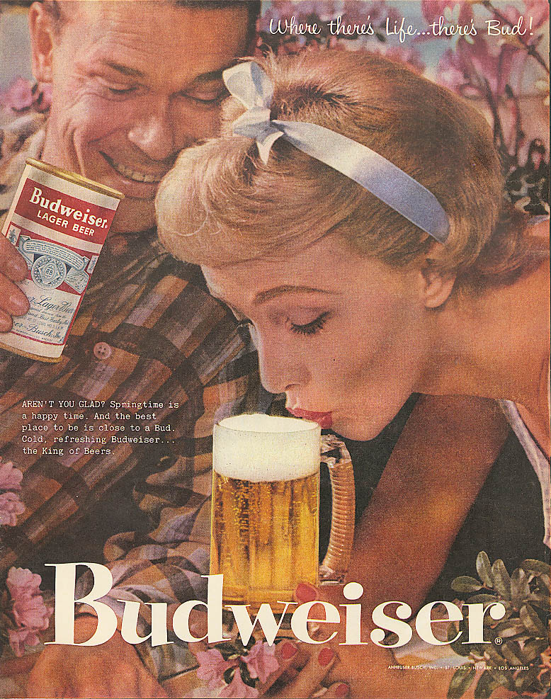 Aren't You Glad? Springtime Budweiser beer ad 1957