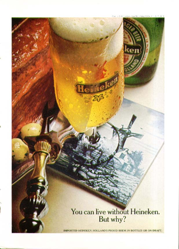 You can live without Heineken. But why? Heineken Beer ad 1967