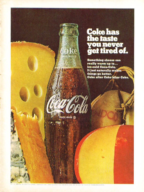 Taste you never get tired of Coca-Cola ad 1968 cheeses