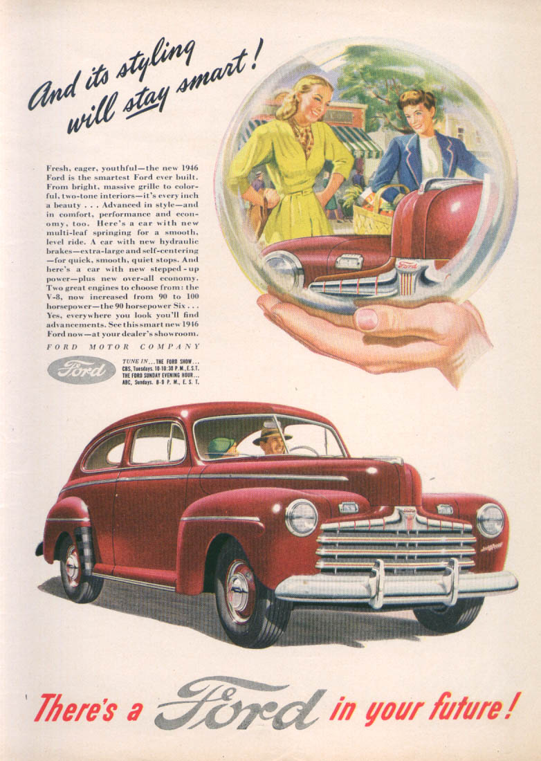 And it's styling will stay smart! Ford ad 1946