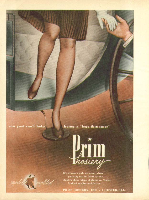 You just can't help being a legs-ibitionist Prim hosiery ad 1946