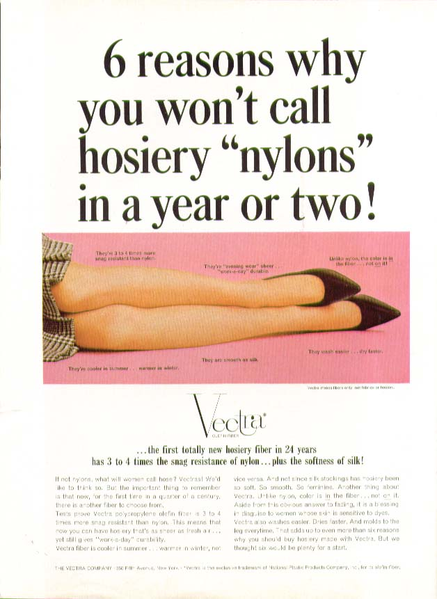 "6 reasons why you won't call hosiery ""nylons"" Vectra Fiber ad 1965"
