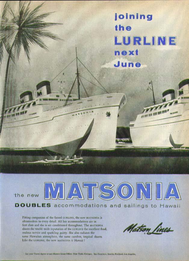 Joining the S S Lurline next June S S Matsonia Matson Lines ad 1956