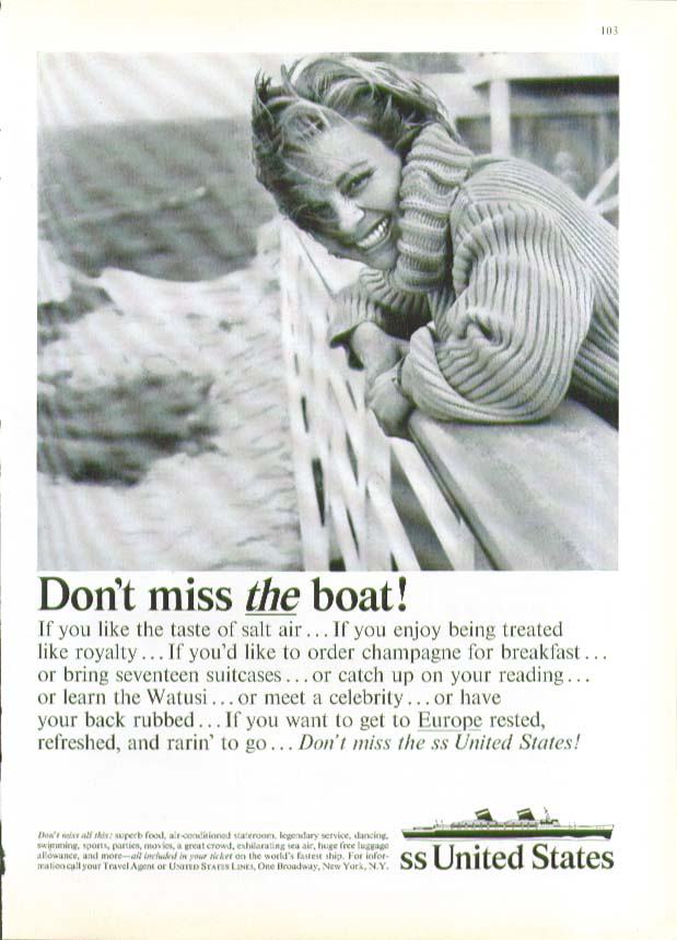 Don't miss THE boat! S S United States ad 1965 salt air