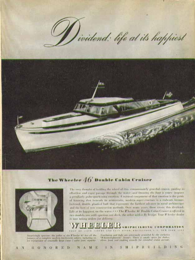 Dividend: life at it's happiest The Wheeler 46' Double Cabin Cruiser ad 1946