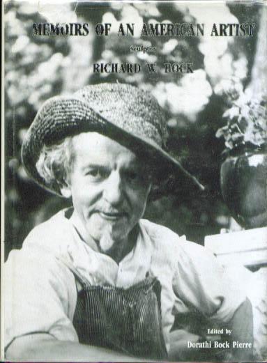 Memoirs Sculptor Richard W Bock 1st 1989 DJ