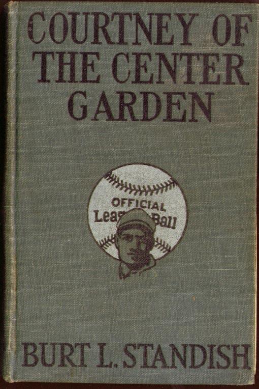 Burt L Standish: Big League Series #7 Courtney of Center Garden 1915 baseball