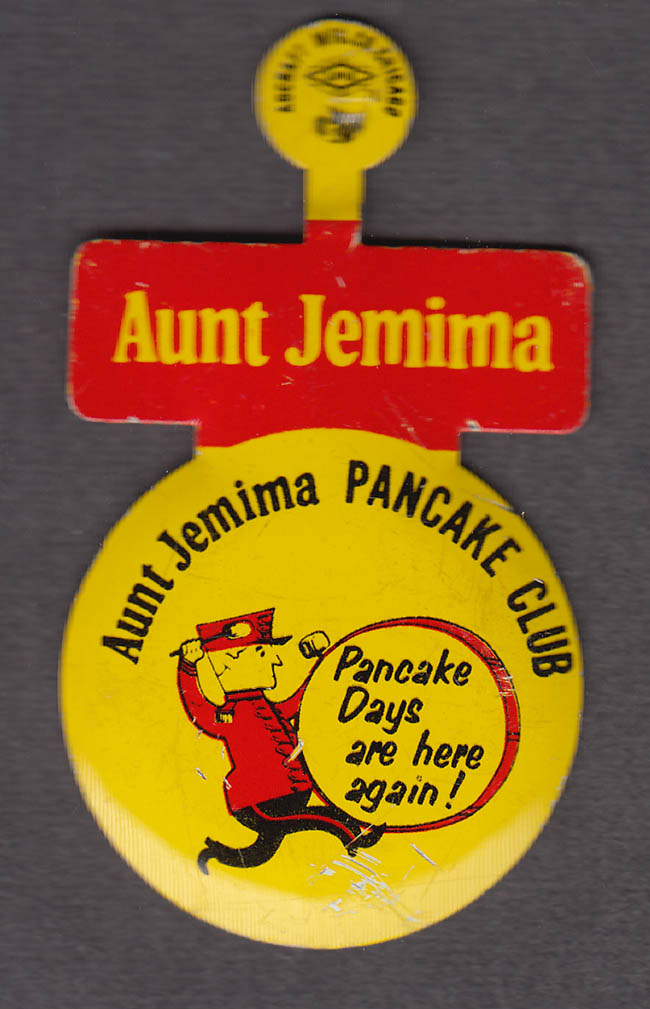 Aunt Jemima Pancake Club pin Pancake Days Are Here again!