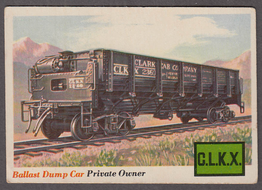 1955 Topps Rails & Sails #10 Clark Car Company Ballast Dump Car