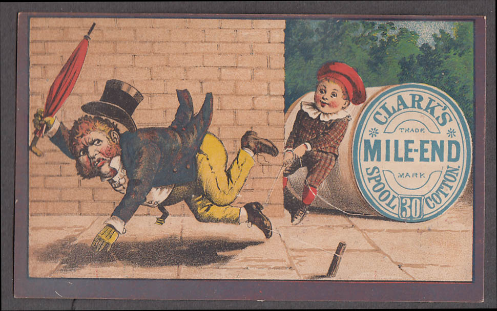 Clark's Mile End Spool Cotton Thread trade card 1880s boy trips top-hatted swell