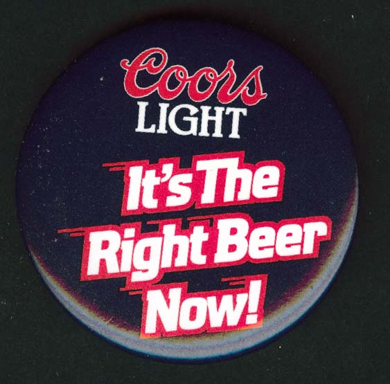 Coors Light It's The Right Beer Now pinback button 1987