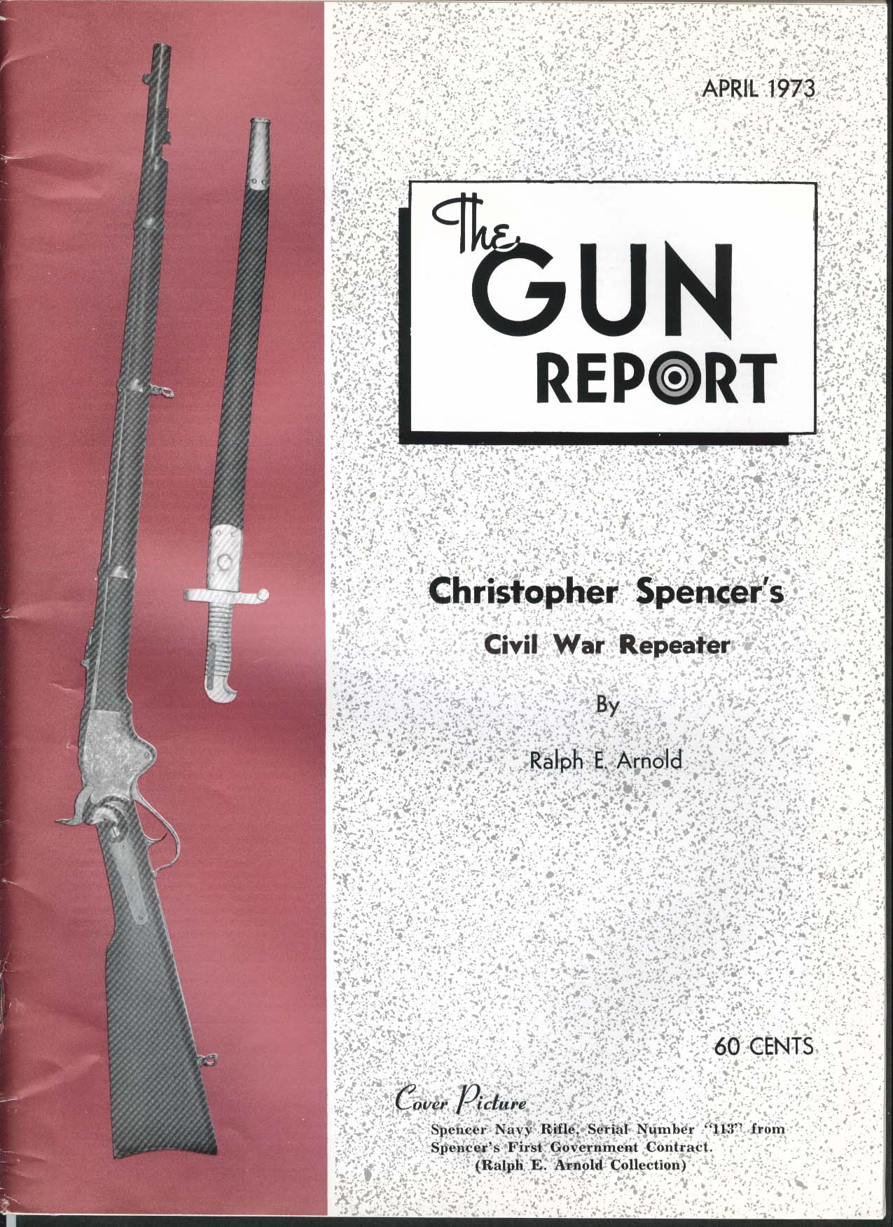 GUN REPORT Christopher Spencer Civil War Navy Repeater 4 1973