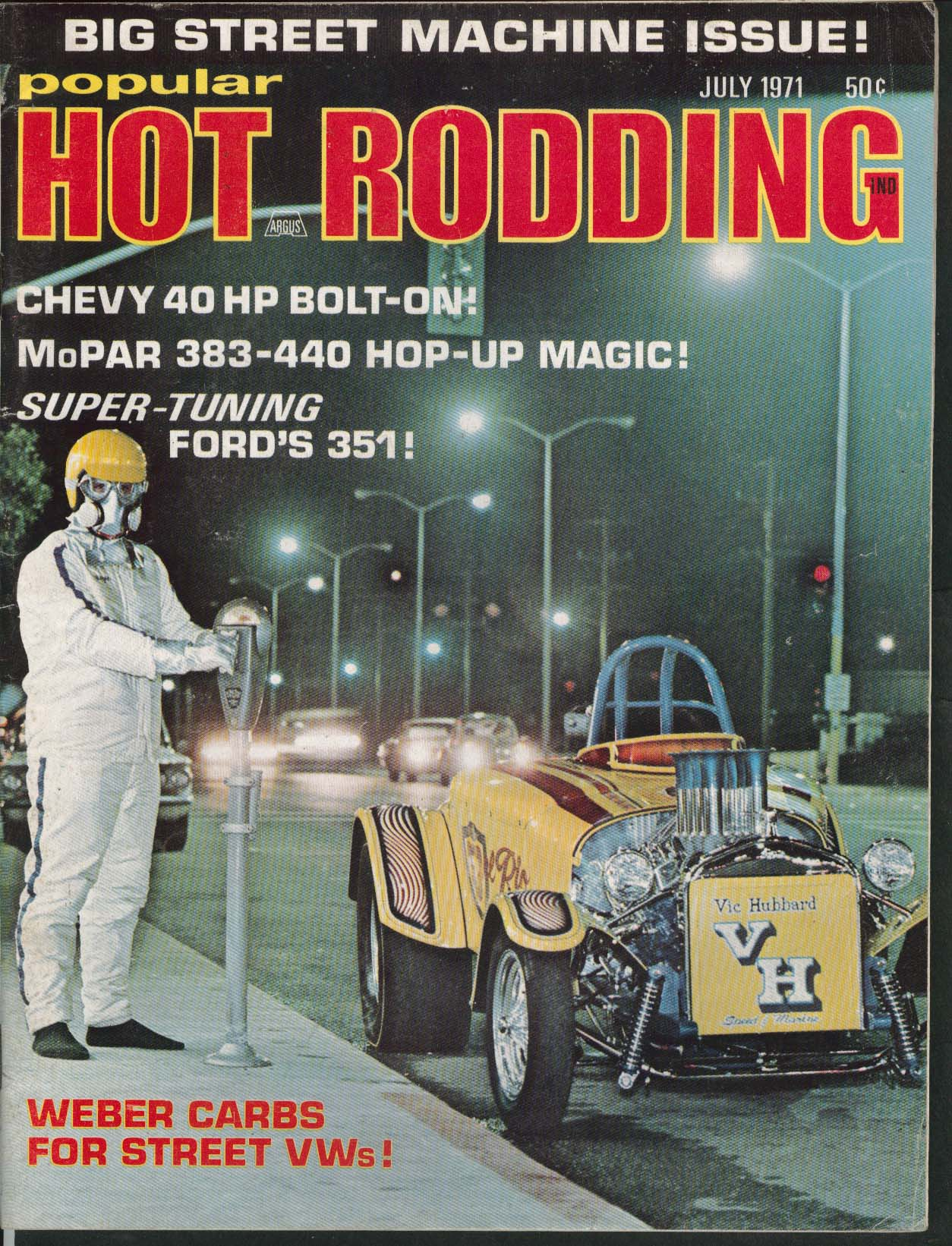 POPULAR HOT RODDING Chevy 40HP MoPar 383-440 Ford 351 ++ 7 1971