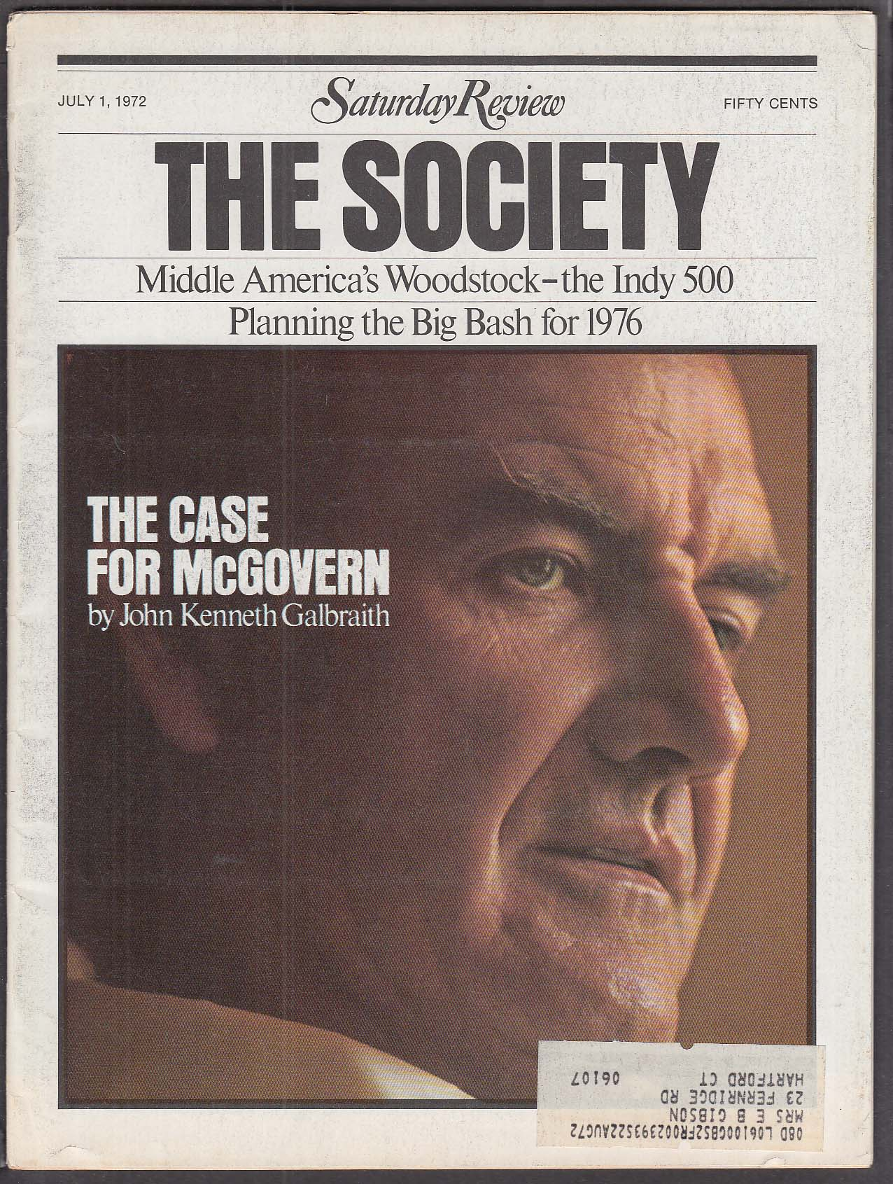 SATURDAY REVIEW The Society John Kenneth Galbraith George McGovern 7/1 1972