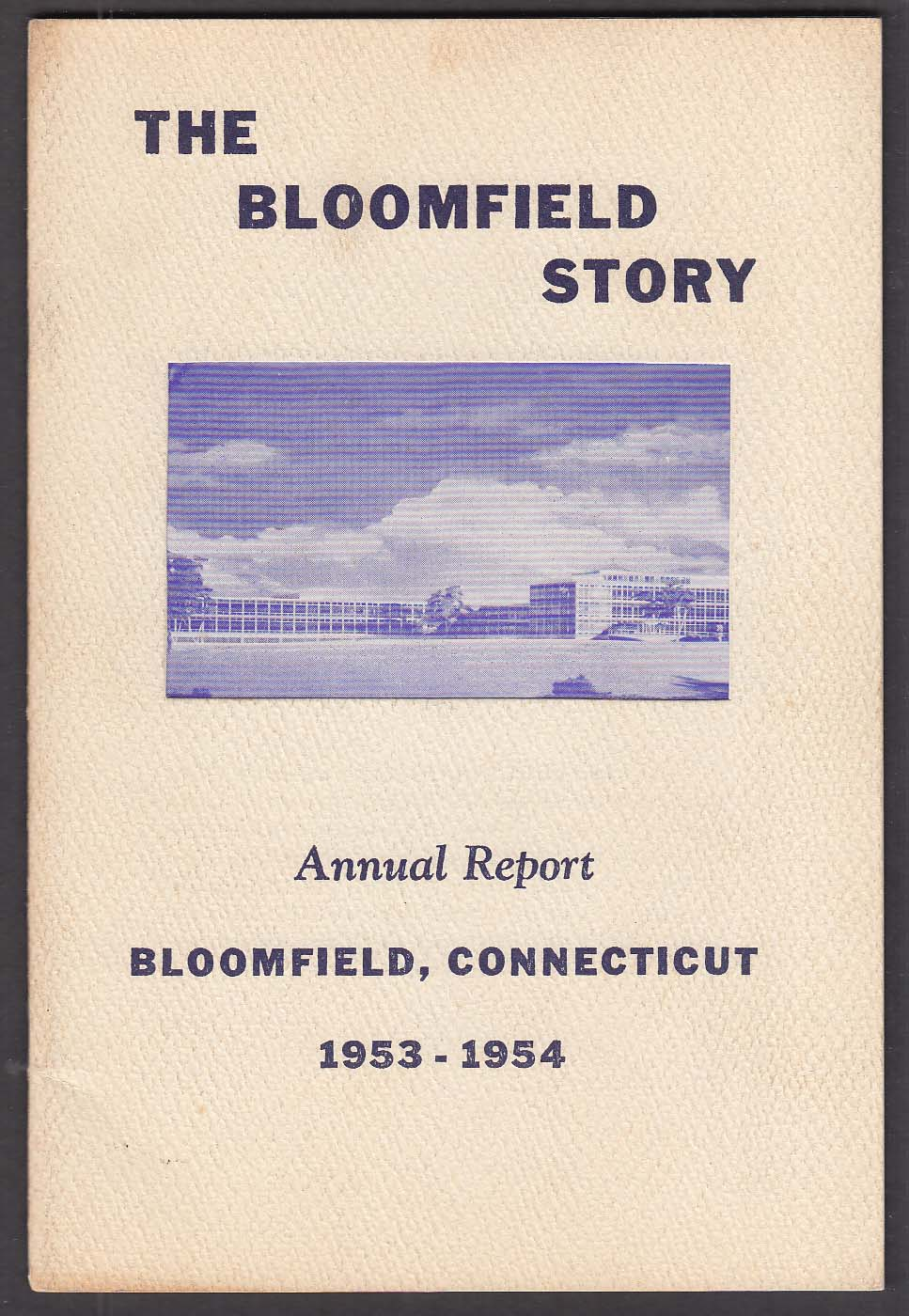 The Bloomfield Story Annual Report Bloomfield CT 1953-1954