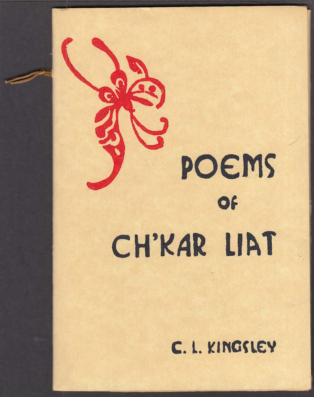 C L Kingsley Poems of Ch'Kar Liat 1976 Hartford CT poet