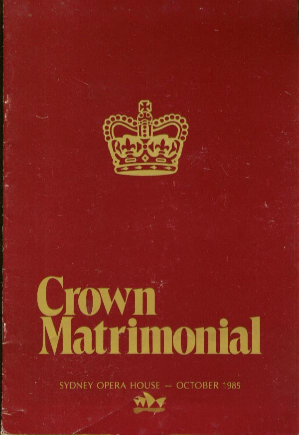 Crown Matrimonial Sydney Opera House 1985 program stub