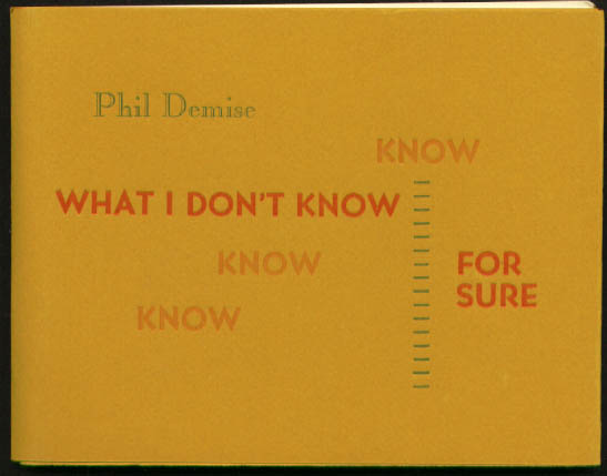 Phil Demise: What I Don't Know for Sure: Burning Deck