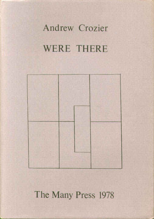 Andrew Crozier: Were There: Many Press 1/300 1978
