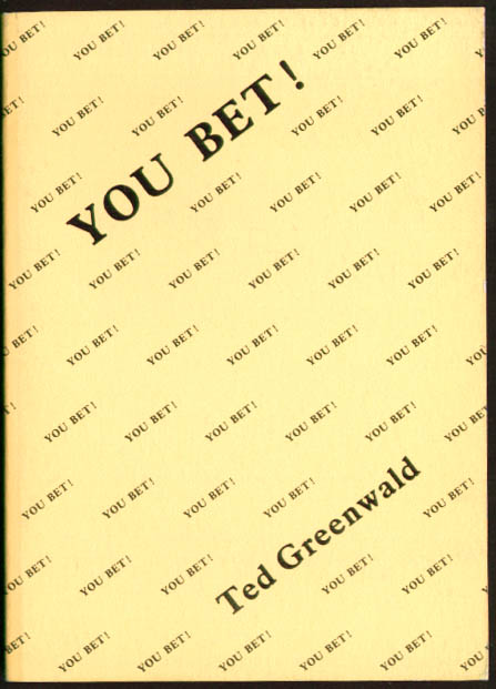 Ted Grenwald: You Bet! THIS Press 1/500