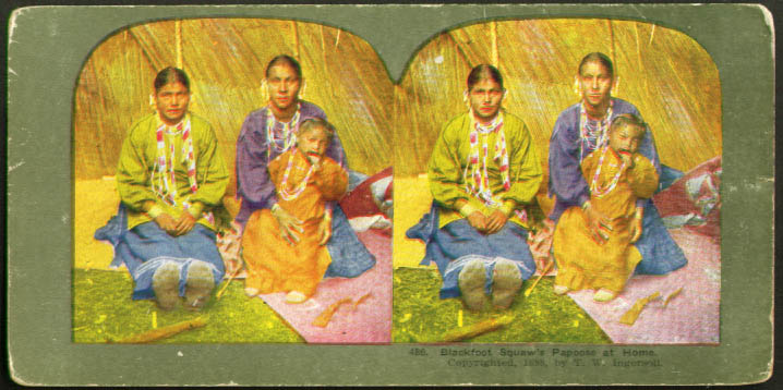 Blackfoot Squaws & Papoose at home stereoview 1898