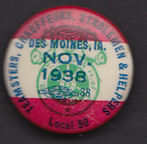Teamsters Union Des Moines pinback November 1938