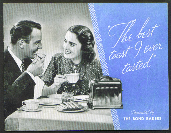 """The Best Toast I Ever Tasted"" Bond Bakers General Baking Company booklet 1937"