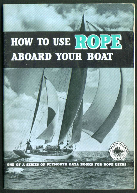 Plymouth Cordage How to Use Rope Aboard booklet 1950