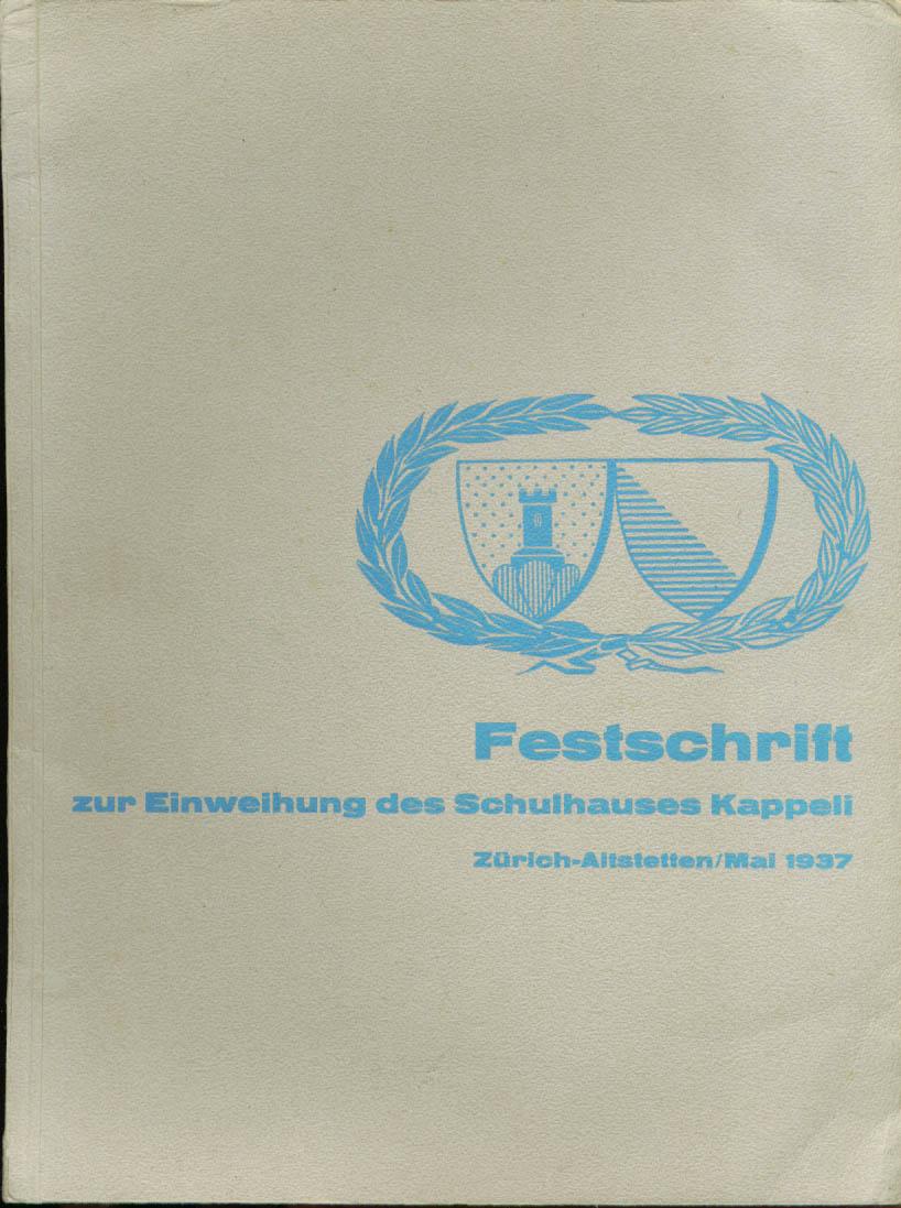 Festschrift Einweihung Schulhauses Kappeli Zurich 1937