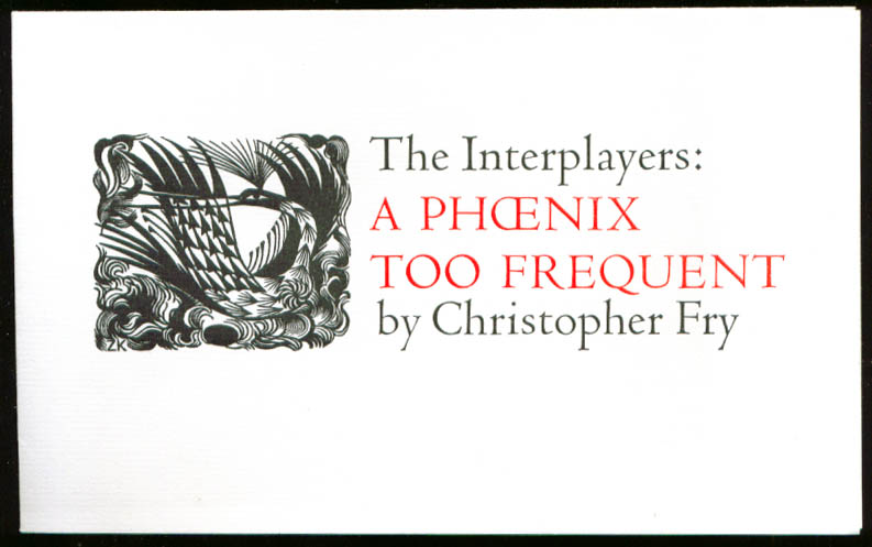 A Phoenix Too Frequent Christopher Fry program The Interplayers 1950