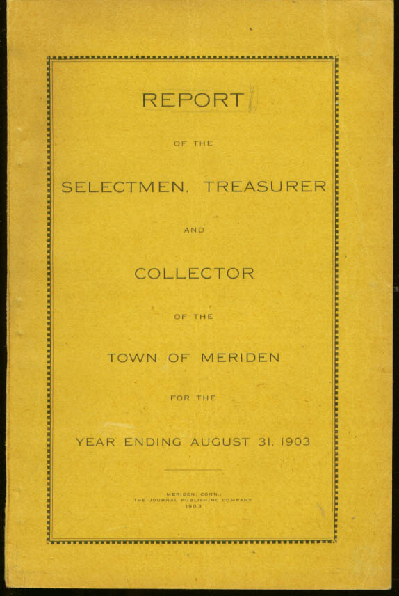 Annual Report Town of Meriden Connecticut 1903
