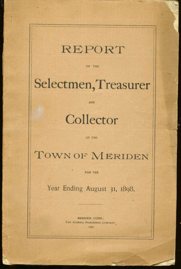 Annual Report Town of Meriden Connecticut 1898