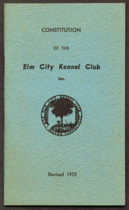 Elm City Kennel Club Constitution 1972 New Haven CT