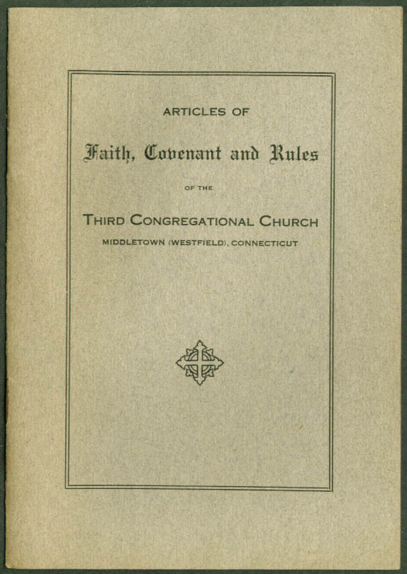 Articles of Faith Covenant & Rules 3rd Congregational Church Middletown CT 1920s
