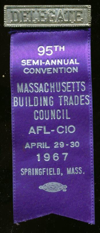Massachusetts Building Trades 95th Semi-Annual Convention Delegate pin 1967