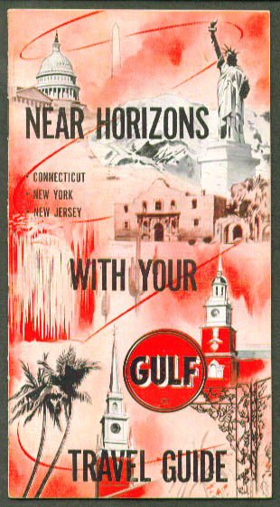 Gulf Travel Guide Near Horizons Connecticut New York Jersey booklet 1957