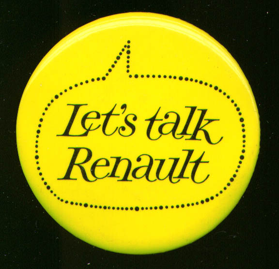 "Let's Talk Renault 2 1/2"" pinback"
