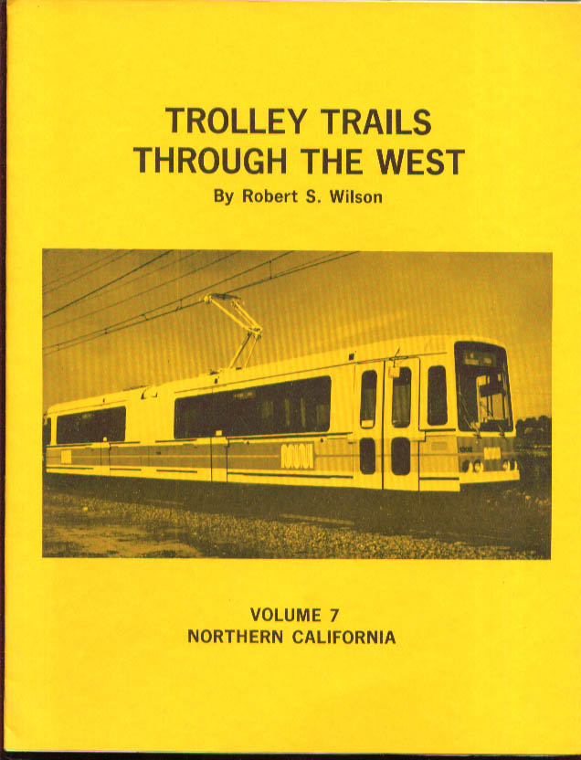 Trolley Rails Through the West Northern California 1979