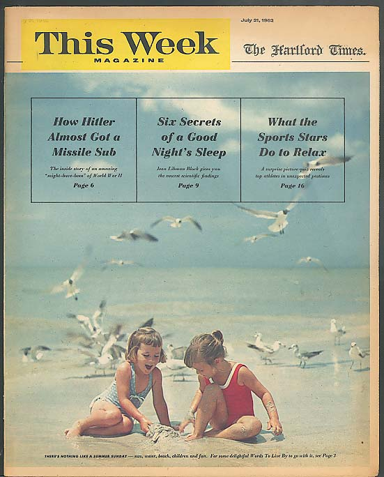 THIS WEEK Hartford Times Sandy Dennis Nazi Missile Sub 7/21 1962