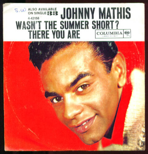 Johnny Mathis Wasn't the Summer Short + 45rpm record