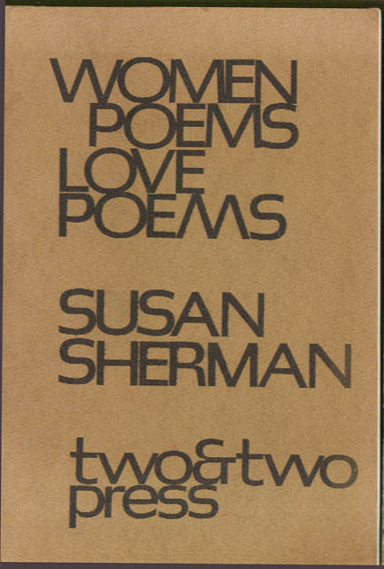 Susan Sherman: Women Poems Love Poems 1st ed 1975