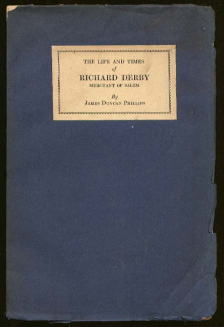Phillips: Life & Times of Richard Derby 1712-1783 1929