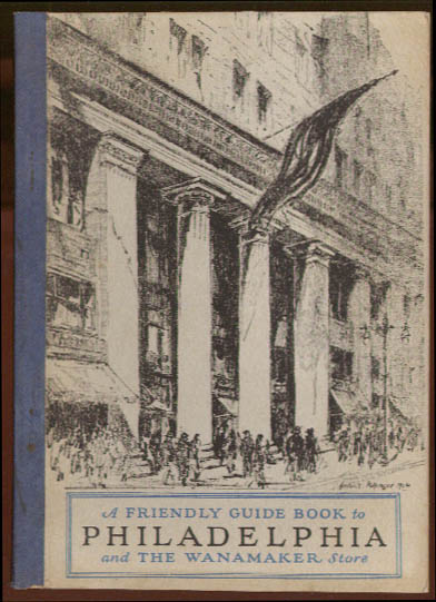 Image for Friendly Guide Book to Philadelphia & The Wanamaker Store 1926