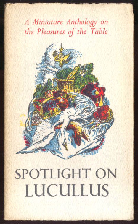Spotlight on Lucullus Pleasures of the Table Anthology ca 1950 Wm Littlewood art